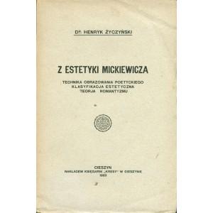 ŻYCZYŃSKI Henryk, Z estetyki Mickiewicza.