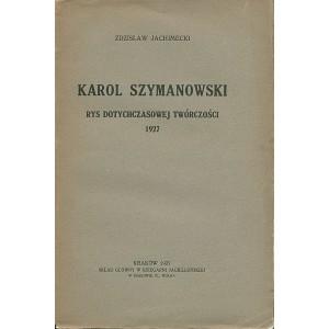 JACHIMECKI Zdzisław, Karol Szymanowski.