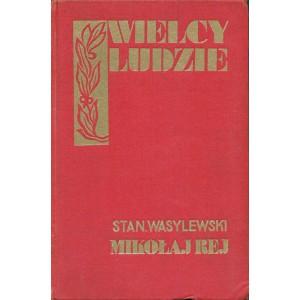 WASYLEWSKI Stanisław, Rej z Nagłowic.