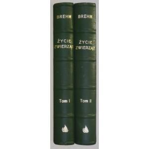 BREHM Alfred, Życie zwierząt. T. I/II.