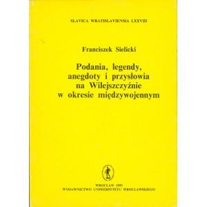 SIELICKI Franciszek, Podania, legendy, anegdoty i przysłowia.