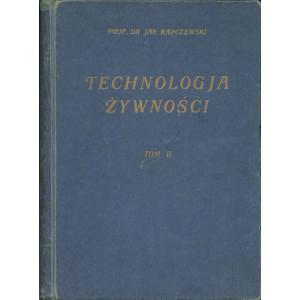 RAPCZEWSKI Jan, Technologja żywności. T. II.