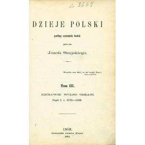 SZUJSKI Józef, Dzieje Polski. T. III