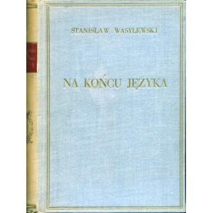 WASYLEWSKI Stanisław, Na końcu języka.