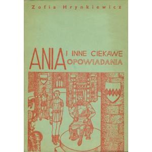 HRYNKIEWICZ Zofia, Ania i inne ciekawe opowiadania.