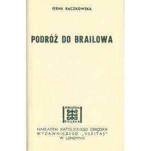 BĄCZKOWSKA Irena, Podróż do Braiłowa.