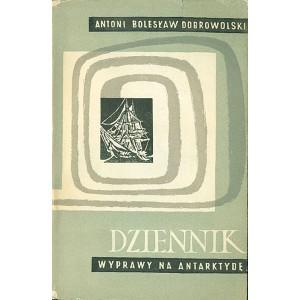 DOBROWOLSKI Antoni B.: Dziennik wyprawy na Antarktydę (1897-1899).