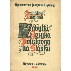 ROSPOND Stanisław, Zabytki języka polskiego na Śląsku.