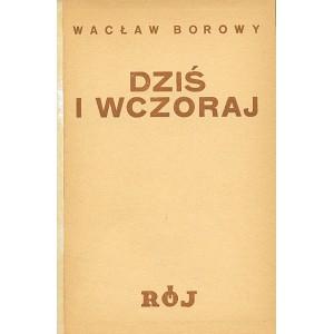 BOROWY Wacław, Dziś i wczoraj.