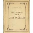 STARKEL Romuald, Opowiadanie o królu Janie Sobieskim