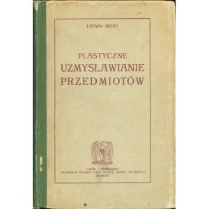 MISKY Ludwik, Plastyczne uzmysłowienie przedmiotów.