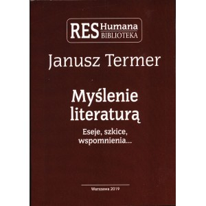 TERMER Janusz, Myślenie literaturą