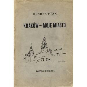 PTAK Henryk: Kraków-moje miasto.