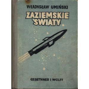 UMIŃSKI Władysław, Zaziemskie światy.