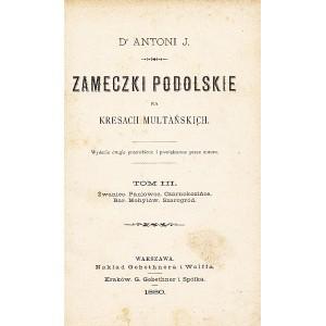 ROLLE Michał, Zameczki podolskie na Kresach Multańskich. T. III.