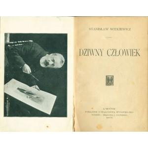 WITKIEWICZ Stanisław, Dziwny człowiek.