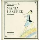 JANUSZEWSKA Hanna, Mania Lazurek.