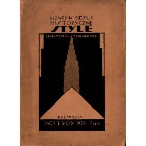 CIEŚLA Henryk, Style historyczne