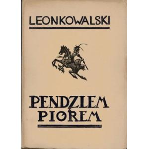KOWALSKI Leon, Pendzlem i piórem