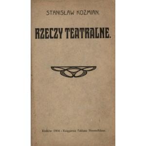KOŹMIAN Stanisław, Rzeczy teatralne