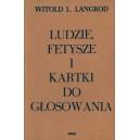 LANGROD Witold L., Ludzie, fetysze i kartki do głosowania.