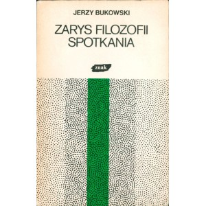 BUKOWSKI Jerzy, Zarys Filozofii Spotkania
