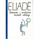 Eliade Mircea, Szamanizm i archaiczne techniki ekstazy