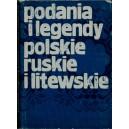 PODANIA i legendy polskie, ruskie i litewskie.