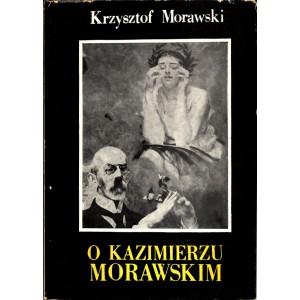 MORAWSKI Krzysztof, O Kazimierzu Morawskim