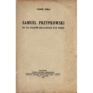 CHMAJ Ludwik, Samuel Przypkowski na tle prądów religijnych XVII w.